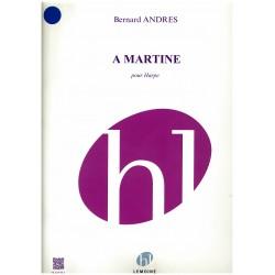 Bernard Andrès, A Martine