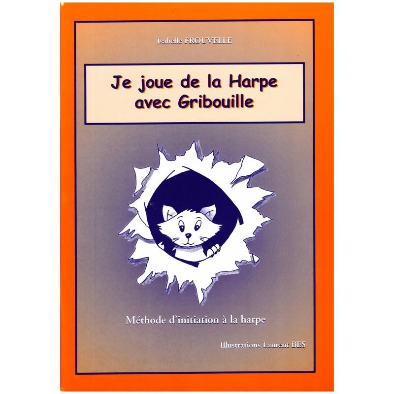Isabelle Frouvelle, Je joue de la harpe avec Gribouille