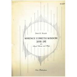 Dean K. Roush, Whence Cometh Wisdow [Job : 28]