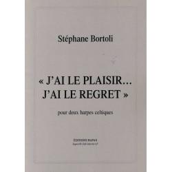 Stéphane Bortoli, J'ai le plaisir, j'ai le regret